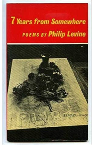 Ashes and 7 Years from Somewhere Philip Levine