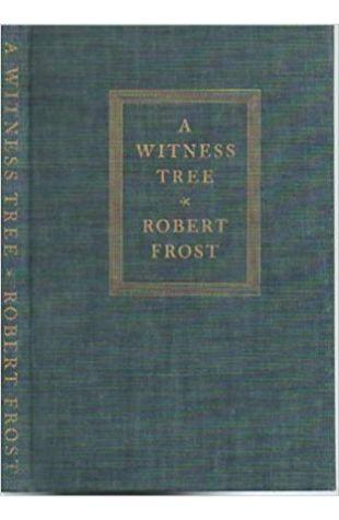 A Witness Tree Robert Frost