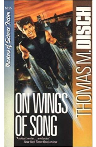 On Wings of Song Thomas M. Disch
