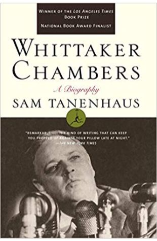 Whittaker Chambers: A Biography Sam Tanenhaus