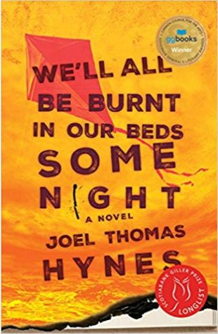 We'll All Be Burnt in Our Beds Some Night Joel Thomas Hynes
