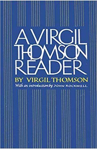 A Virgil Thomson Reader Virgil Thomson