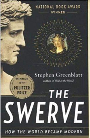 The Swerve: How the World Became Modern Stephen Greenblatt