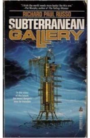 Subterranean Gallery Richard Paul Russo