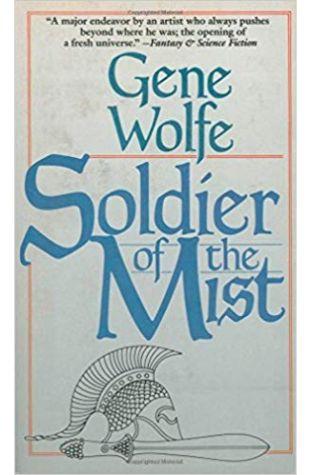 Soldier of the Mist Gene Wolfe