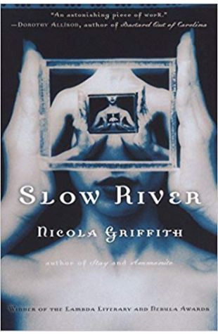 Slow River Nicola Griffith