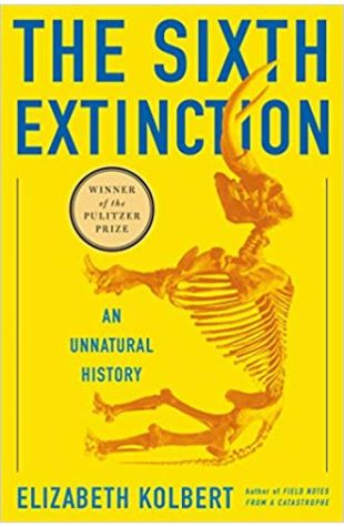 The Sixth Extinction: An Unnatural History Elizabeth Kolbert
