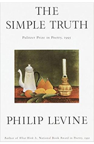 The Simple Truth Philip Levine