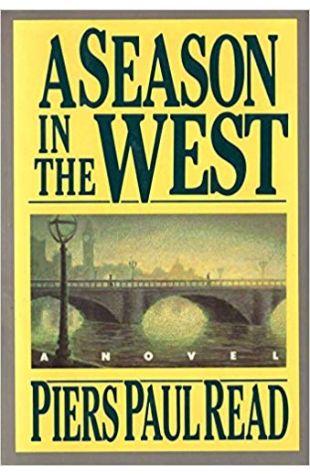 A Season in the West Piers Paul Read