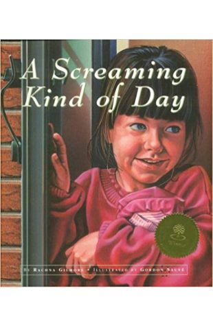 A Screaming Kind of Day Rachna Gilmore