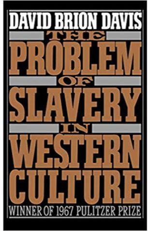 The Problem of Slavery in Western Culture David Brion Davis