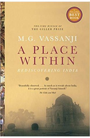 A Place Within: Rediscovering India M.G. Vassanji