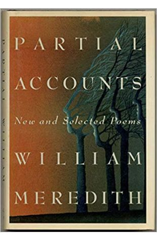 Partial Accounts: New and Selected Poems William Meredith