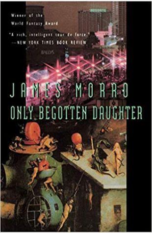 Only Begotten Daughter James Morrow