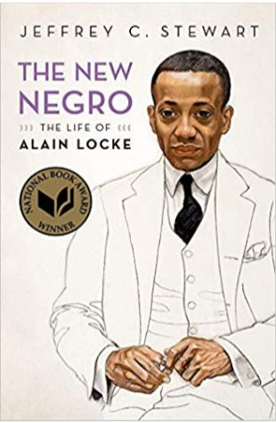 The New Negro: The Life of Alain Locke Jeffrey C. Stewart