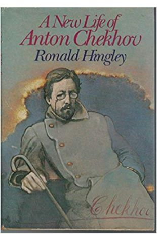 A New Life of Anton Chekhov Ronald Hingley