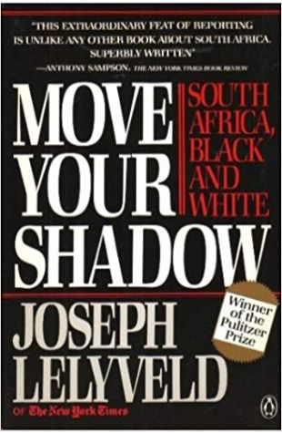 Move Your Shadow: South Africa, Black and White Joseph Lelyveld