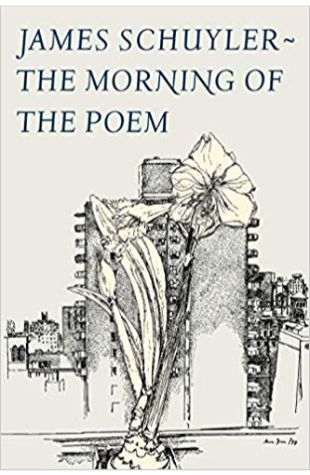 The Morning of the Poem James Schuyler