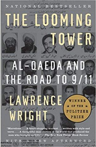 The Looming Tower: Al-Qaeda and the Road to 9/11 Lawrence Wright