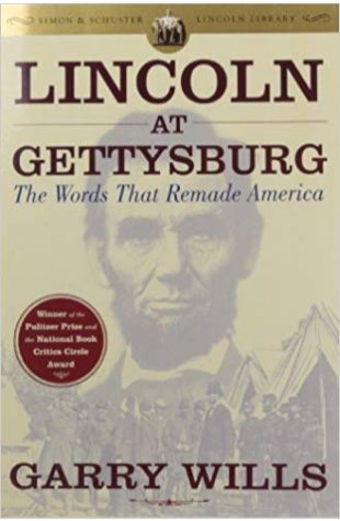 Lincoln at Gettysburg: The Words That Remade America Garry Wills