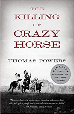 The Killing of Crazy Horse Thomas Powers