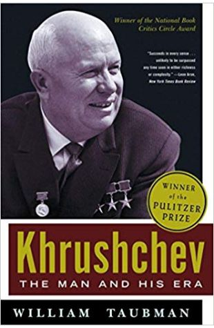 Khrushchev: The Man and His Era William Taubman