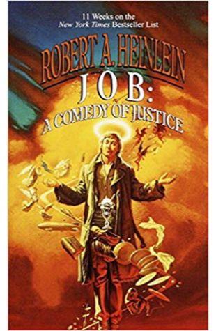 Job: A Comedy of Justice Robert A. Heinlein