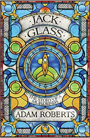 Jack Glass Adam Roberts