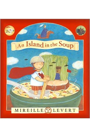 An Island in the Soup Mireille Levert