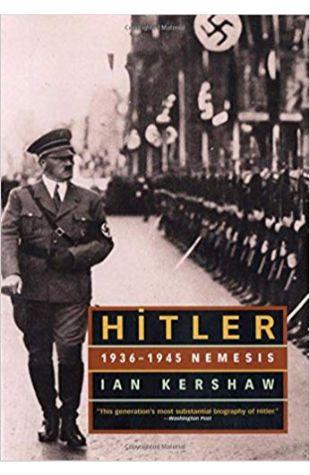 Hitler: Volume 2. 1936-1945 Nemesis