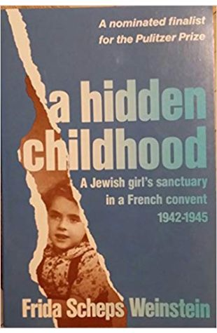 A Hidden Childhood: A Jewish Girl's Sanctuary in a French Convent, 1942–1945
