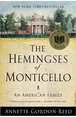 The Hemingses of Monticello: An American Family Annette Gordon-Reed