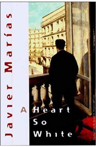 A Heart So White Javier Marías