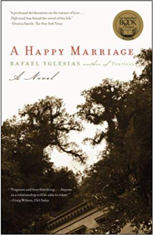 A Happy Marriage: A Novel Rafael Yglesias