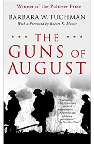 The Guns of August Barbara W. Tuchman