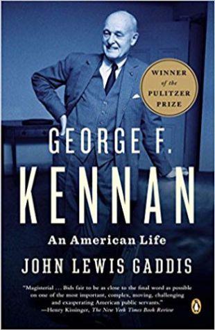 George F. Kennan: An American Life John Lewis Gaddis