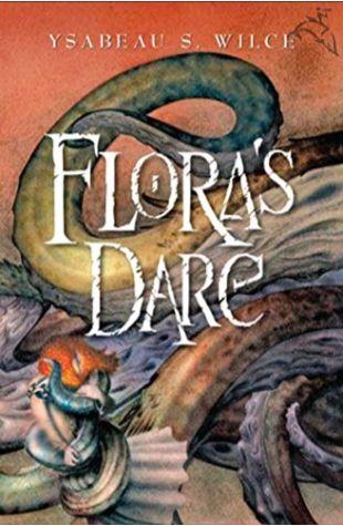 Flora's Dare Ysabeau S. Wilce