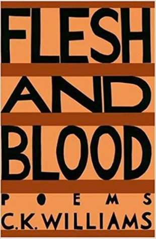 Flesh and Blood C.K. Williams