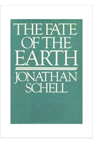 The Fate of the Earth Jonathan Schell