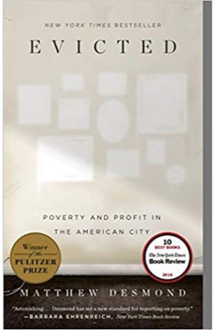 Evicted: Poverty and Profit in the American City Matthew Desmond