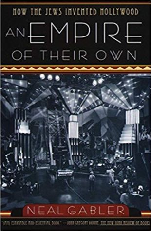 An Empire of Their Own: How the Jews Invented Hollywood Neal Gabler