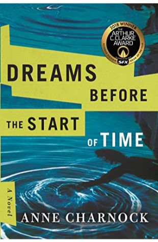 Dreams Before the Start of Time Anne Charnock
