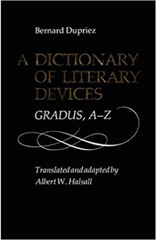 A Dictionary of Literary Devices: Gradus, A-Z Albert W. Halsall