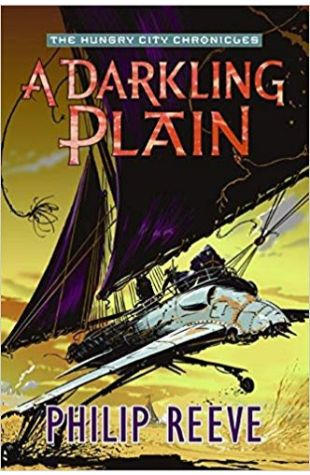 A Darkling Plain: The Hungry City Chronicles - Book 4 Philip Reeve