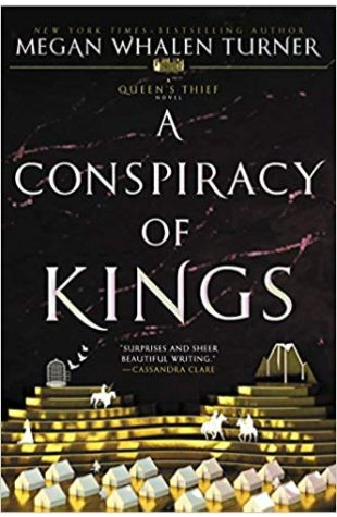 A Conspiracy of Kings: Book 4 of The Queen's Thief Megan Whalen Turner