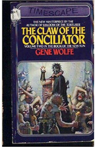 The Claw of the Conciliator Gene Wolfe