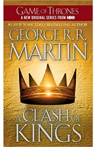 A Clash of Kings George R. R. Martin