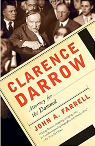 Attorney for the Damned, John A. Farrell Clarence Darrow