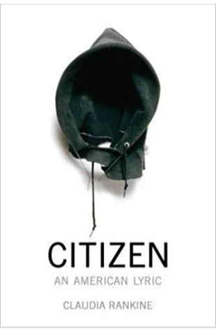 Citizen: An American Lyric Claudia Rankine