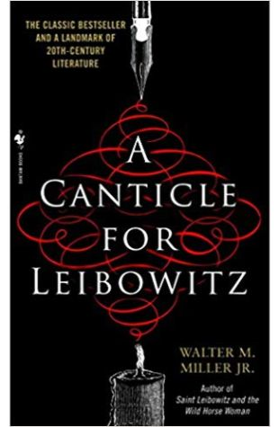 A Canticle for Leibowitz Walter M. Miller, Jr.